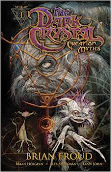 Jim Henson's the Dark Crystal: Creation Myths Vol. 1 Paperback
