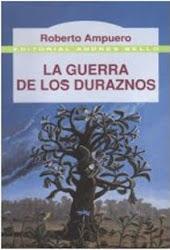 LA GUERRA DE LOS DURAZNOS--ROBERTO AMPUERO