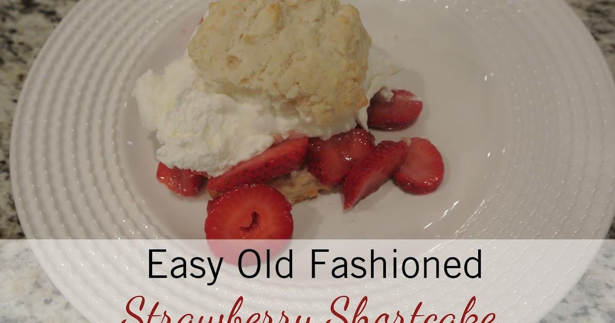 Farm to Fête: Easy Old Fashioned Strawberry Shortcake