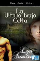 http://libros-fantasia-magica.blogspot.com.ar/2013/02/lyn-armstrong-la-ultima-bruja-celta-18.html