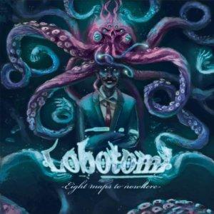 Lobotomi - Eight Maps To Nowhere 2011
