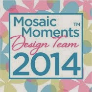 2014 Mosaic Moments Design Team