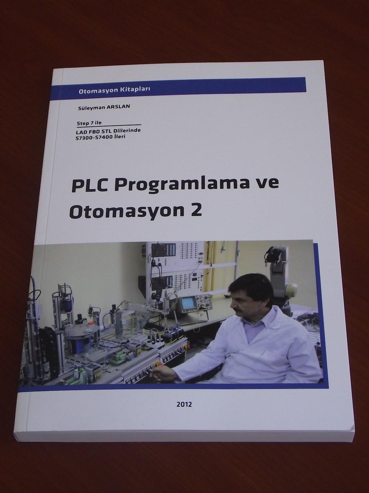 Plc programlama ve otomasyon kitabı ile temel düzeyden kapsamlı plc
