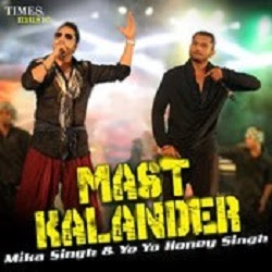 Mast Kalander Mika Singh Feat Yo Yo Honey Singh Songs.Pk Mp3 Download Free