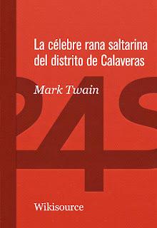 La Célebre Rana Saltarina del Condado Calavera - Mark Twain