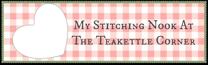 My Stitching Nook at The Teakettle Corner