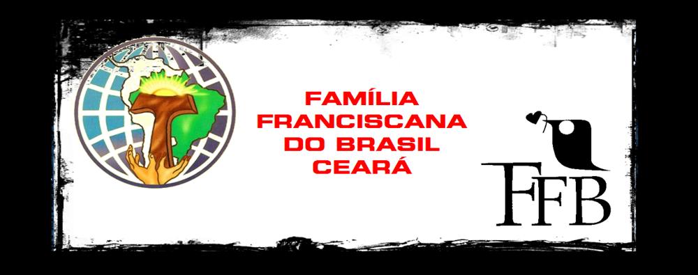 FAMÍLIA FRANCISCANA DO BRASIL - CEARÁ