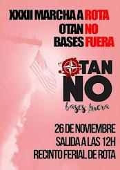 XXXII MARCHA A ROTA, OTAN NO BASES FUERA.