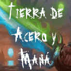 Tierra de Acero y Mana