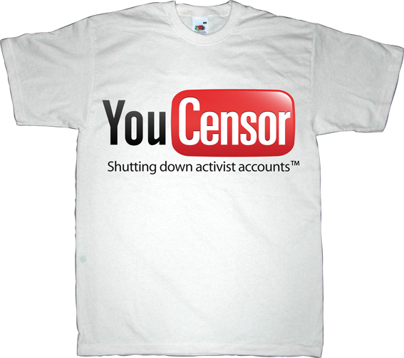 youtube censorship activism useless Politics freedom freedom of speech t-shirt ephemeral-t-shirts
