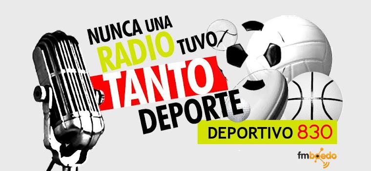 DEPORTIVO 830. Nunca una radio tuvo tanto deporte...