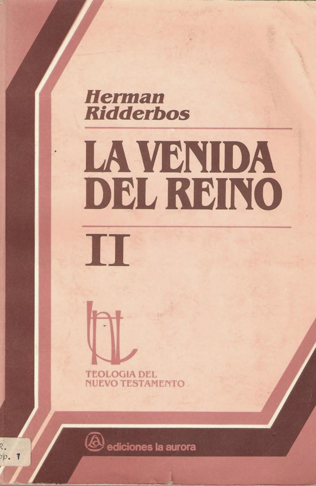 Herman Ridderbos-La Venida Del Reino-Vol 2-
