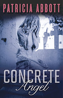 http://www.amazon.com/Concrete-Angel-Patricia-Abbott/dp/1940610389/ref=sr_1_fkmr0_1?s=books&ie=UTF8&qid=1436488232&sr=1-1-fkmr0&keywords=patti+abbott+angel+in+concrete