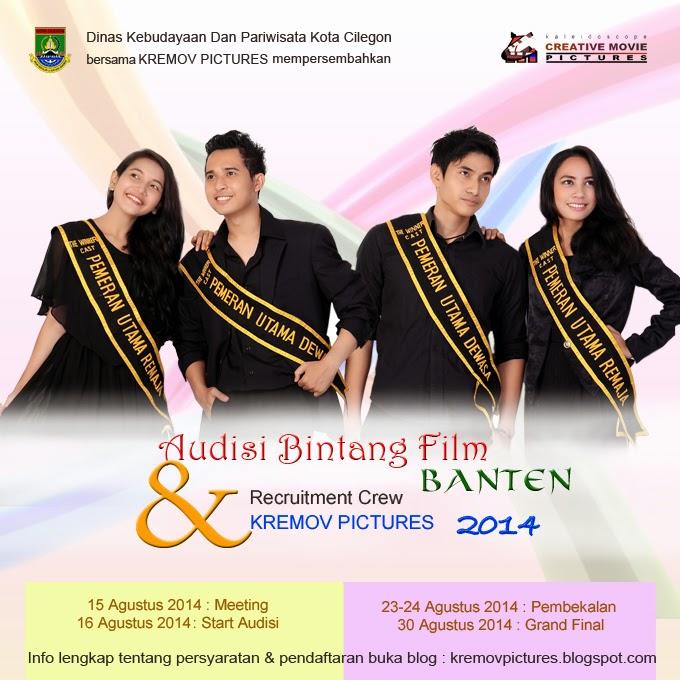 EVENT : Audisi Bintang Film Banten & Recruitment Crew Kremov Pictures 2014