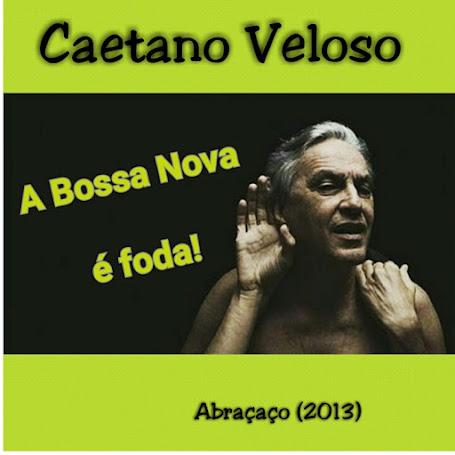 A Bossa Nova é foda? Caetano diz