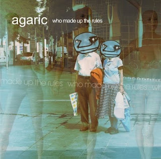 Agaric :: Who Made Up The Rules LP