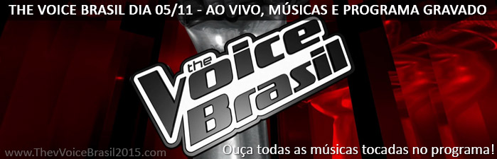 Musicas e programa gravado do The Voice Brasil dia 05/11