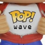 Funko Pop Wave!