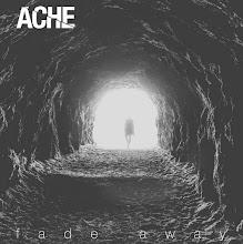 Ache fade Away