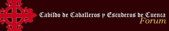 CABILDO DE CABALLEROS Y ESCUDEROS DE CUENCA Forum