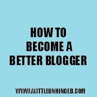 """<img src=""""http://www.alittleunhinged.com"""" alt=""""Become a Better Blogger"""">"""