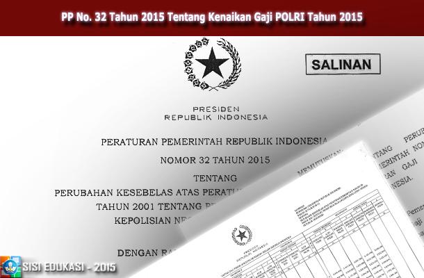 PP No. 32 Tahun 2015 Tentang Kenaikan Gaji POLRI Tahun 2015