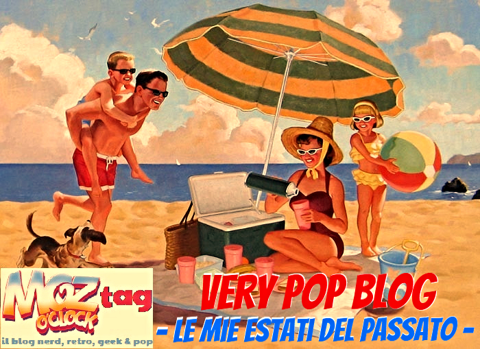 [TAG] Very Pop Blog - Le mie estati del passato
