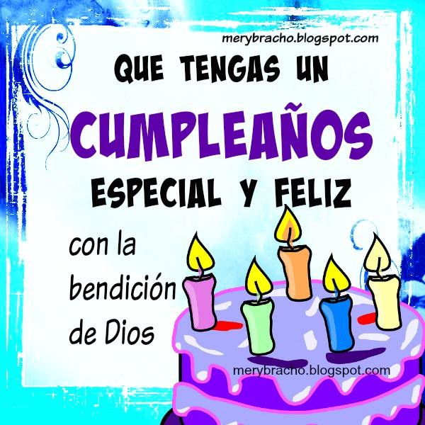 Mensaje de Feliz Cumpleaños con Bendiciones.  Imagen, tarjeta gratis para cumpleaños de amigos por Mery Bracho. Saludos con frases cristianas de cumple.