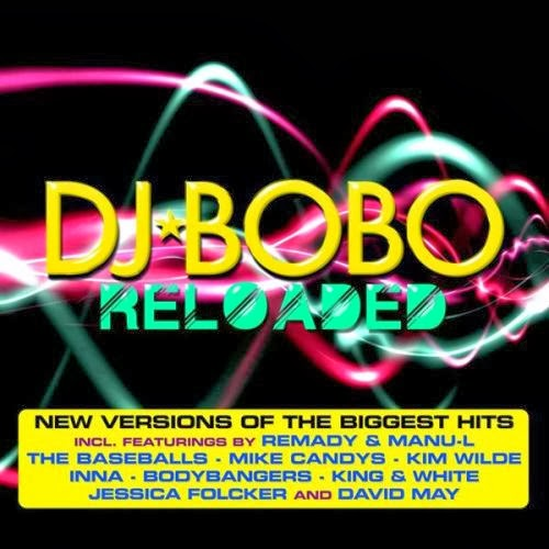 DJ Bobo – Reloaded – 2013