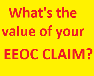 Valuing your eeoc claim