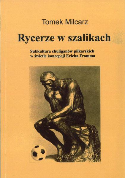 """Okładka książki """"Rycerze w szalikach"""" Tomka Milcarza"""