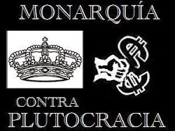 Monarquía contra Plutocracia
