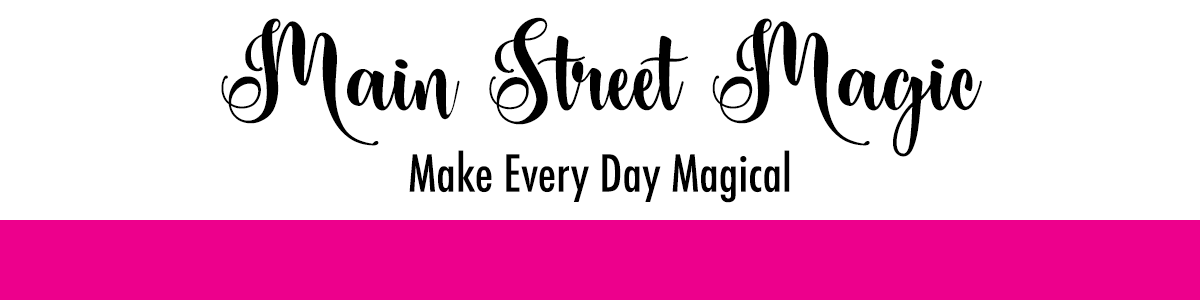 Magic on Main Street: Every Day Whimsy