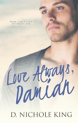 Love Always, Damian by D. Nichole King