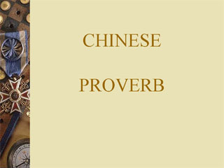STORY OF MY LIFE: 7 Chinese Proverbs