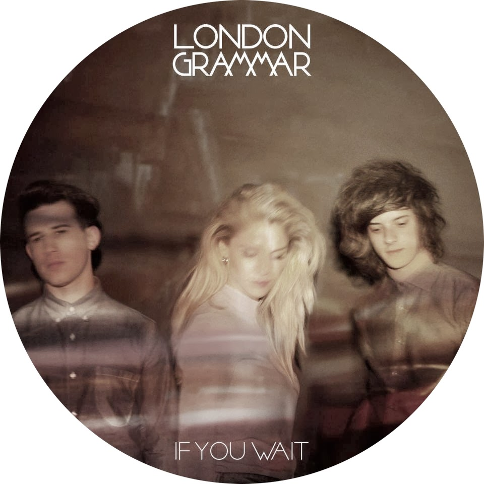 Music London Grammar If You Wait Debut Album