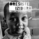 #ResisteIzidora