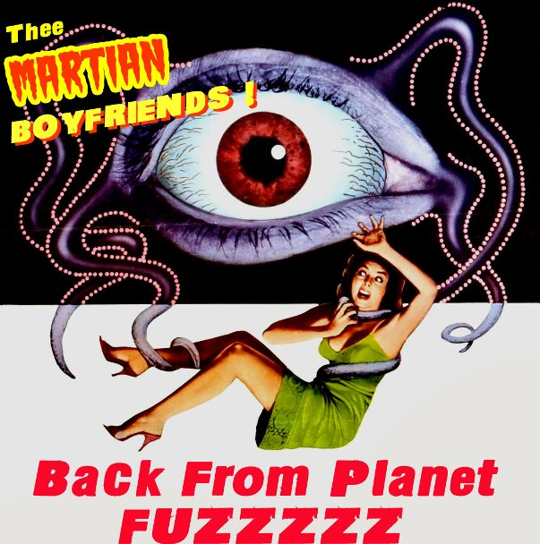 Disco THEE MARTIAN BOYFRIENDS - Back From Planet Fuzzzzzz
