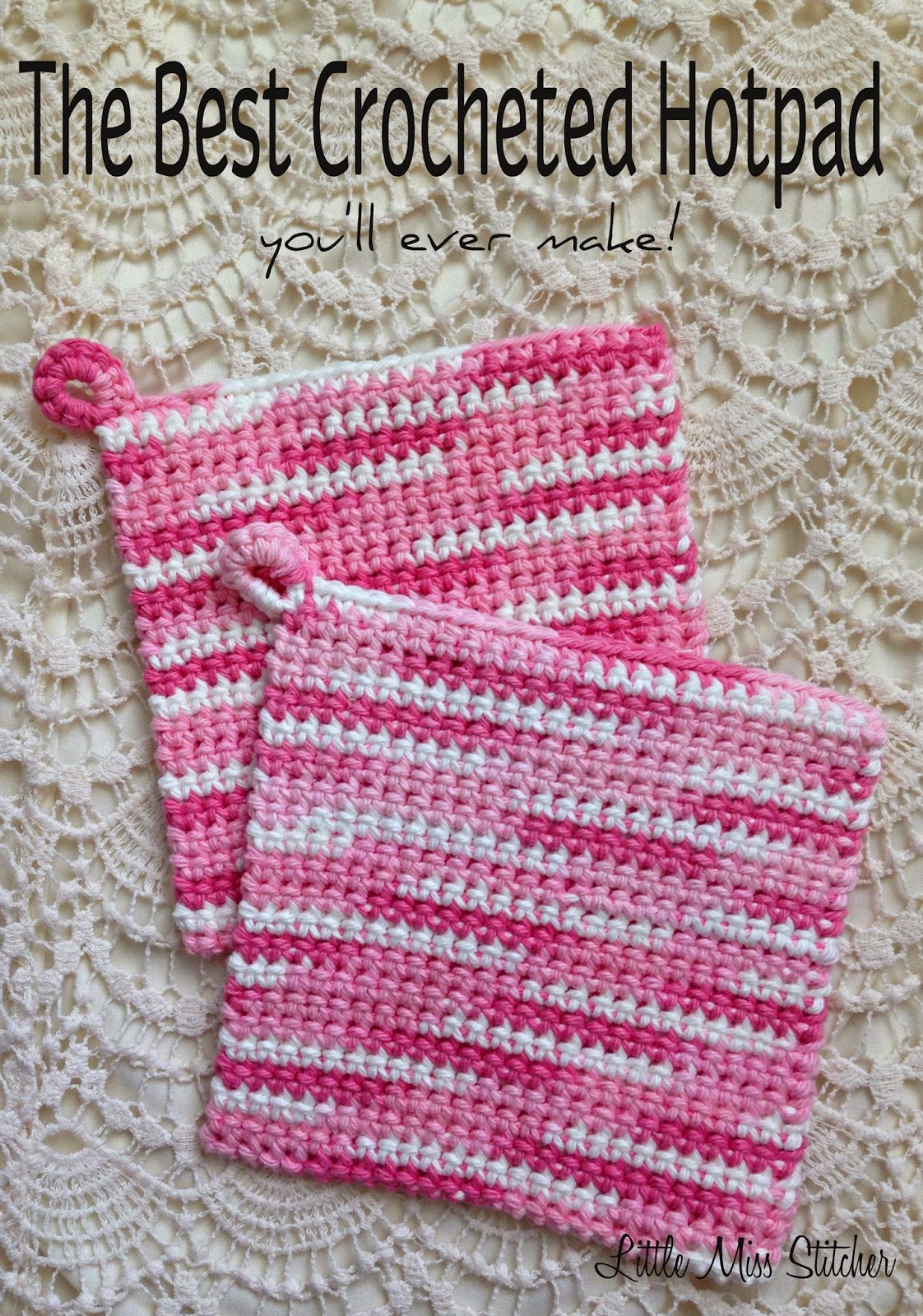 Little Miss Stitcher The Best Crocheted Hotpad Youll Ever Make