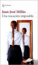 Una vocación imposible, de Juan josé Millás