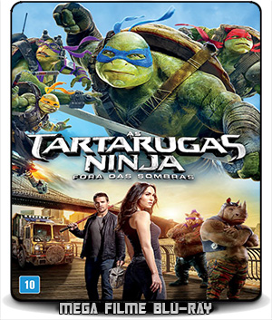 As Tartarugas Ninja 2 – Fora das Sombras (2016) - BluRay 720p - 3D - 1080p Dual Áudio 5.1 - Via MEGA - Torrent