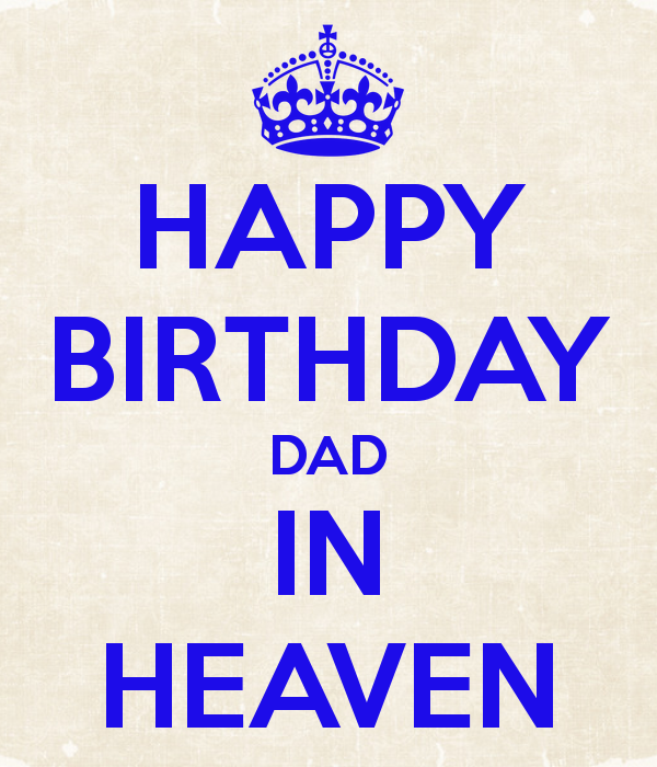 Happy Birthday Quotes For Your Daddy: Dad In Heaven Quotes. QuotesGram