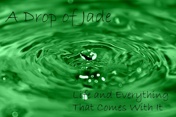A Drop of Jade