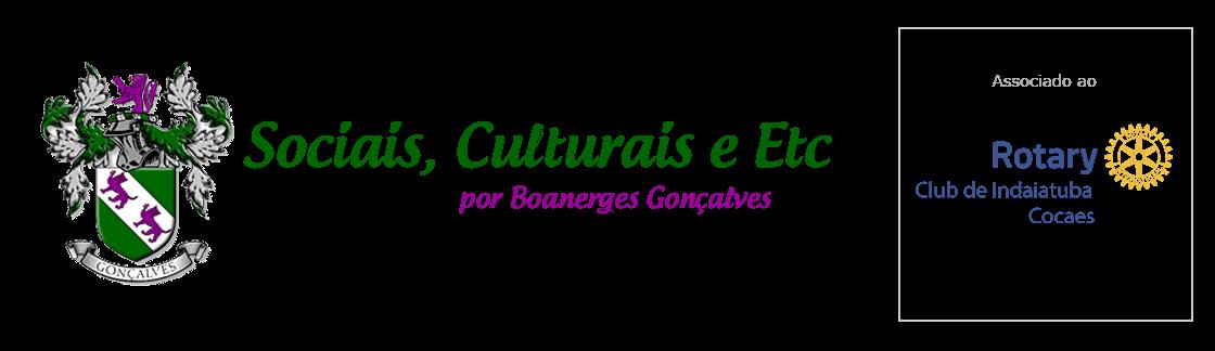SOCIAIS CULTURAIS E ETC.  BOANERGES GONÇALVES