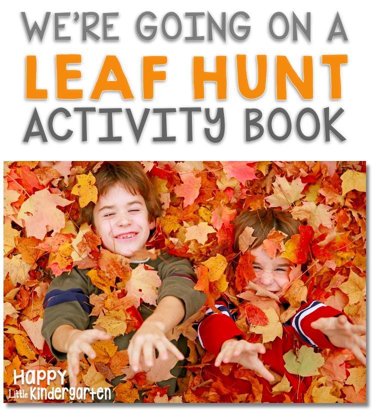 Happy Little Kindergarten: We're Going on a Leaf Hunt Activity Book!
