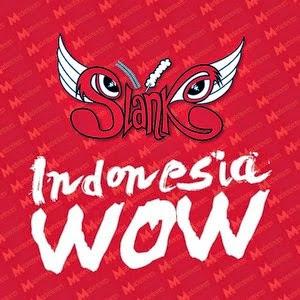 Slank – Indonesia WOW