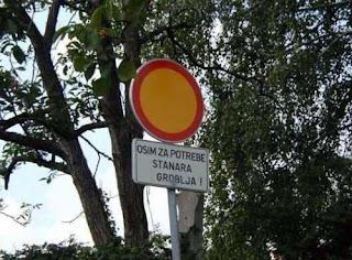 najsmesniji znakovi:  zabranjen pristup, osim za potrebe stanara groblja