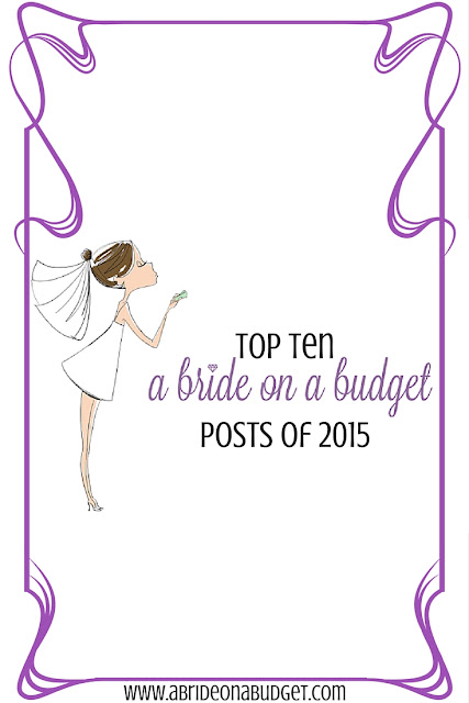 Just got engaged? Starting your planning and feeling overwhelmed? Start with the top ten posts of 2015 from www.abrideonabudget.com. You can see what other brides were reading, which gives you a good starting point.