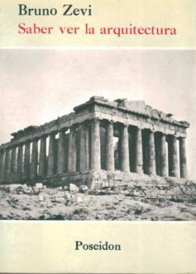 Arquilecturas historiograf a de la arquitectura moderna for Bruno zevi saper vedere l architettura