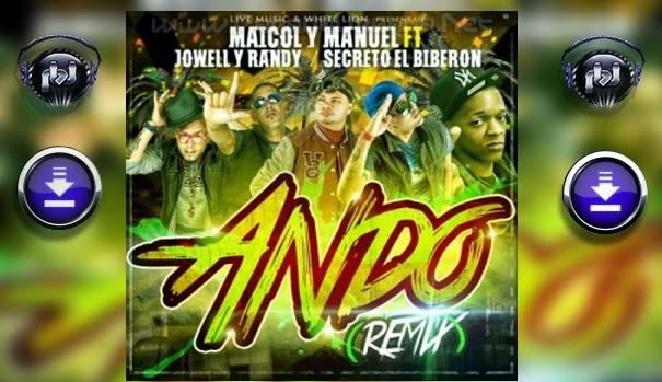DESCARGAR - Maicol Y Manuel Ft. Jowell Y Randy & Secreto El Biberon - Ando (Official Remix)